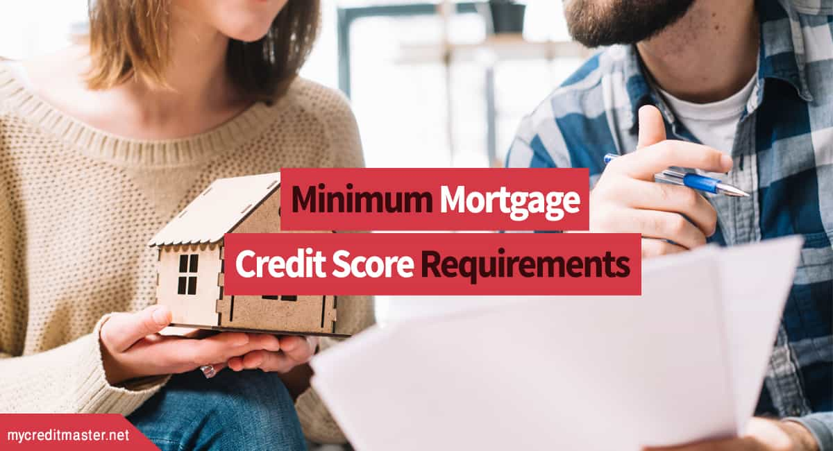 What Is the Minimum Credit Required for A Mortgage Loan