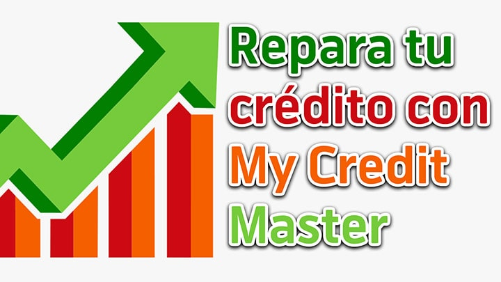 Repara tu crédito con My Credit Master